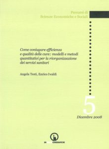 Book Cover: How to combine efficiency and quality of care: quantitative models and methods for the reorganization of health services