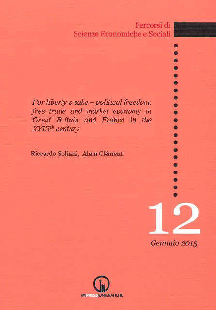 Book Cover: For liberty's sake – Political freedom, free trade and market economy in Great Britain and France in the XVIIIth century